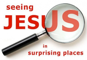 Seeing Jesus in surprising places