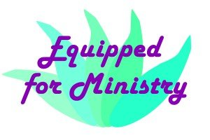 Equiped for Ministry